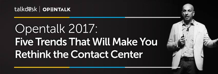 Opentalk 2017 コンタクトセンターのトレンド